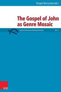 The Gospel of John As Genre Mosaic