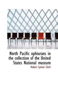 North Pacific Ophiurans in the Collection of the United States National Museum