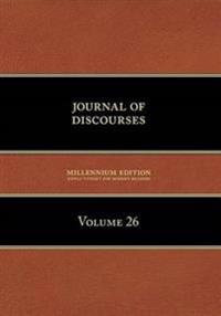 Journal of Discourses, Volume 26