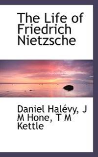 The Life of Friedrich Nietzsche