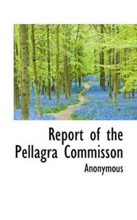 Report of the Pellagra Commisson