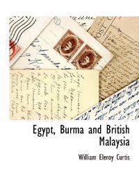 Egypt, Burma and British Malaysia