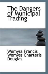The Dangers of Municipal Trading