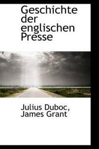 Geschichte Der Englischen Presse