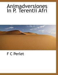 Animadversiones in P. Terentii Afri