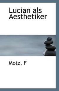 Lucian ALS Aesthetiker