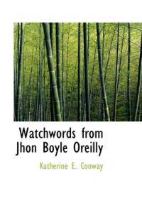 Watchwords from Jhon Boyle Oreilly