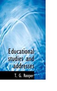 Educational Studies and Addresses