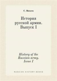 History of the Russian Army. Issue I
