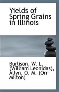 Yields of Spring Grains in Illinois