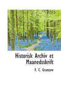 Historisk Archiv Et Maanedsskrift