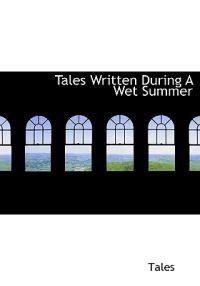Tales Written During a Wet Summer