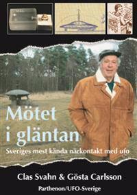 Mötet i gläntan - Sveriges mest kända närkontakt med ufo