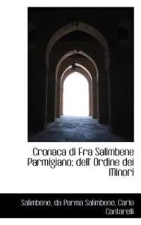 Cronaca Di Fra Salimbene Parmigiano