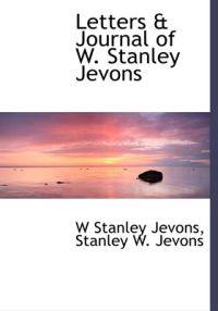 Letters & Journal of W. Stanley Jevons