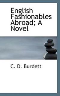 English Fashionables Abroad; A Novel