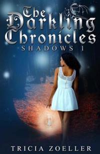 The Darkling Chronicles, Shadows 1