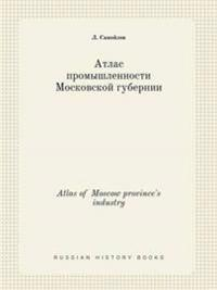Atlas of Moscow Province's Industry