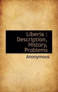 Liberia: Description, History, Problems