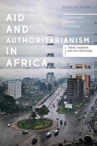 Aid and Authoritarianism in Africa: Development Without Democracy