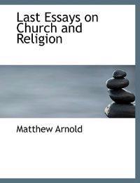 Last Essays on Church and Religion