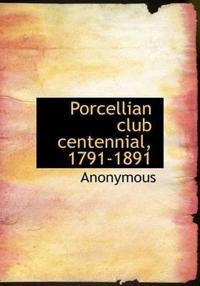 Porcellian Club Centennial, 1791-1891