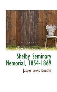 Shelby Seminary Memorial, 1854-1869