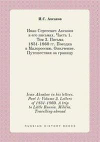 Ivan Aksakov in His Letters. Part 1