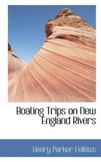 Boating Trips on New England Rivers