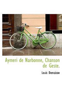 Aymeri de Narbonne, Chanson de Geste.