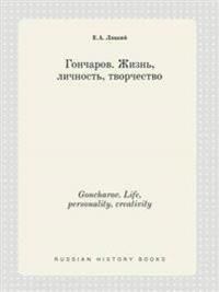 Goncharov. Life, Personality, Creativity