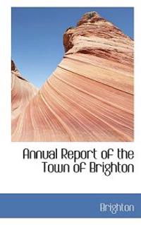 Annual Report of the Town of Brighton