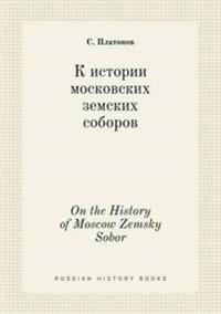 On the History of Moscow Zemsky Sobor