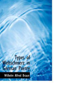 Types of Weltschmerz in German Poetry