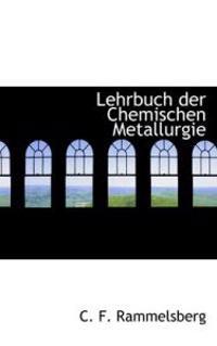 Lehrbuch Der Chemischen Metallurgie