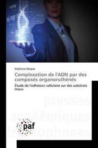 Complexation de l'Adn Par Des Compos s Organoruth n s