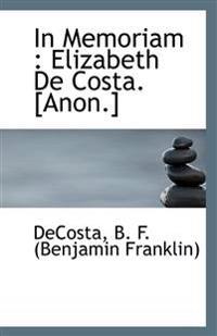 In Memoriam : Elizabeth De Costa. [Anon.]