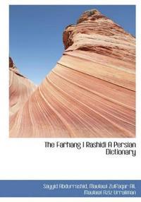 The Farhang I Rashidi a Persian Dictionary