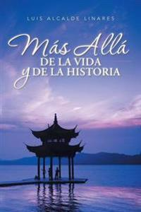 Más allá de la vida y de la historia / Beyond life and history