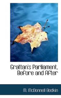 Grattan's Parliament, Before and After
