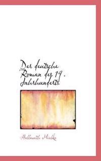 Der Deutsche Roman Des 19. Jahrhunderts
