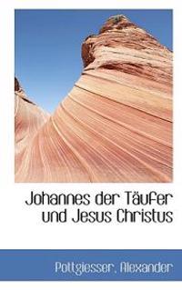 Johannes Der Taufer Und Jesus Christus