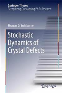 Stochastic Dynamics of Crystal Defects