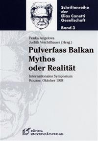 Pulverfass Balkan. Mythos oder Realität