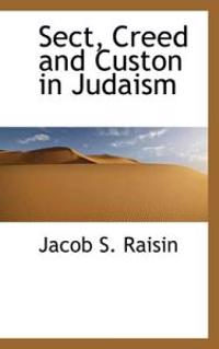 Sect, Creed and Custon in Judaism