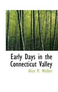 Early Days in the Connecticut Valley