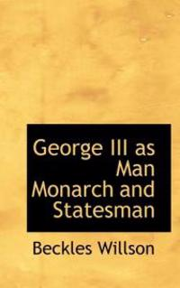 George III as Man Monarch and Statesman