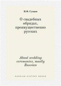 About Wedding Ceremonies, Mostly Russian