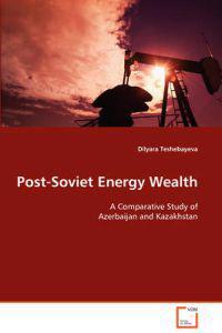 Post-soviet Energy Wealth