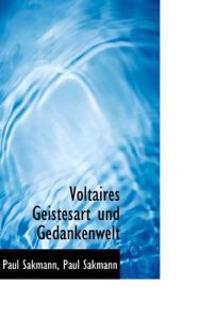 Voltaires Geistesart Und Gedankenwelt